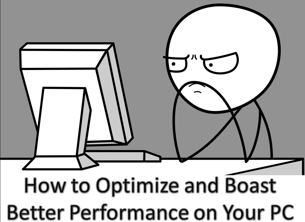 How to optimize and boast performance of your PC